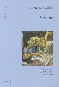 Noeuds : 25 poèmes sur 25 tableaux de Paula Rego
