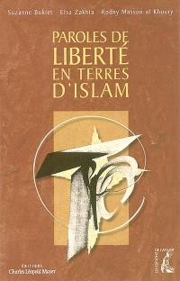 Paroles de liberté en terres d'islam : dix personnages d'hier et d'aujourd'hui