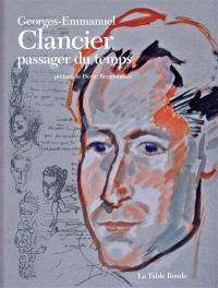 Passager du siècle : Georges-Emmanuel Clancier : exposition, Limoges, Bibliothèque francophone et multimédia, du 26 mars au 13 mai 2013