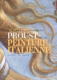 Proust et la peinture italienne : l'imaginaire crée le réel