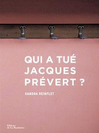 Qui a tué Jacques Prévert ?