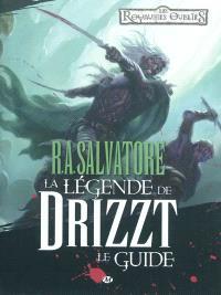 R. A. Salvatore, La légende de Drizzt : le guide