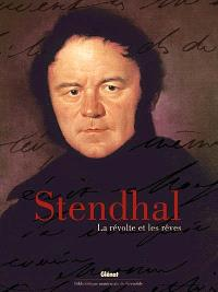 Stendhal, la révolte et les rêves : exposition, Grenoble, Bibliothèque municipale et d'information, 10 mars 2006 au 31 mars 2007