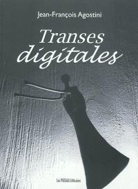 Transes digitales : poèmes et photographies