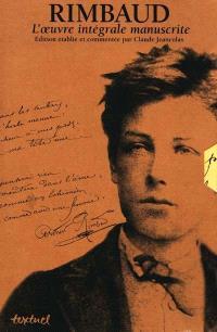 Rimbaud, l'oeuvre intégrale manuscrite