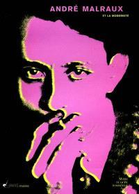Malraux et la modernité : le dernier des romantiques : exposition, Paris, Musée de la vie romantique, 20 nov. 2001-24 mars 2002