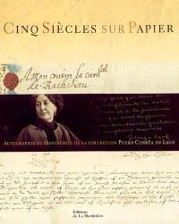 Cinq siècles sur papier : autographes et manuscrits de la collection Pedro Corrêa do Lago
