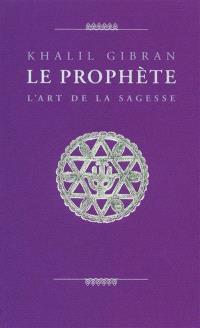 Le prophète : l'art de la sagesse