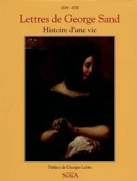 Lettres de George Sand : histoire d'une vie (1804-1876)