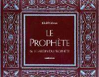 Le prophète; Le jardin du prophète