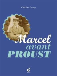 Marcel avant Proust