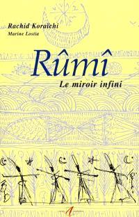 Rûmi : le miroir infini