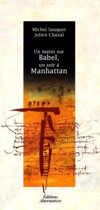 Un matin sur Babel, un soir à Manhattan