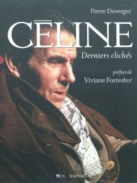 Céline : derniers clichés