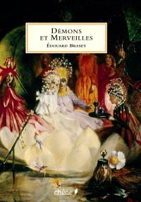 Démons et merveilles : fées, lutins et autres créatures magiques