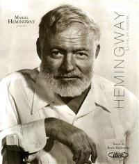 Hemingway : la vie et ailleurs