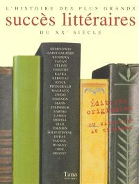 Histoire des plus grands succès littéraires du XXe siècle : éditions originales, du manuscrit au triomphe