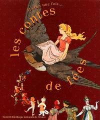 Il était une fois... les contes de fées : exposition, Paris, Bibliothèque nationale de France, 20 mars-17 juin 2001