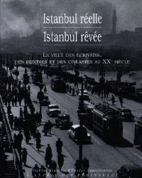 Istanbul réelle, Istanbul rêvée : la ville des écrivains, des peintres et des cinéastes au XXe siècle
