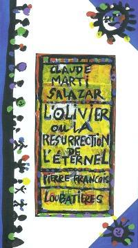 L'olivier ou La résurrection de l'éternel