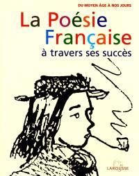 La poésie française à travers ses succès : du Moyen Age à nos jours