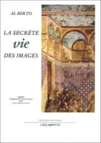 La secrète vie des images