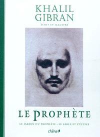 Le prophète; Suivi de Le jardin du prophète; Suivi de Le sable et l'écume