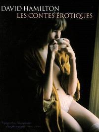 Les contes érotiques : voyage dans l'imaginaire d'un photographe 1970-1990