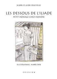 Les dessous de l'Iliade : petit ménage chez Homère