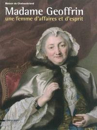 Madame Geoffrin : une femme d'affaires et d'esprit : exposition, Châtenay-Malabry, Maison de Chateaubriand, du 27 avril au 24 juillet 2011