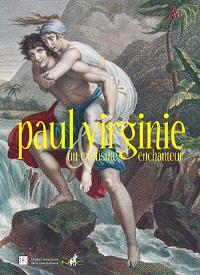 Paul et Virginie, un exotisme enchanteur : exposition, Le Havre, Maison de l'armateur, du 28 novembre 2013 au 16 mai 2014