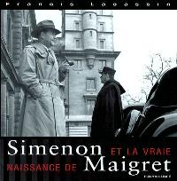 Simenon et la vraie naissance de Maigret