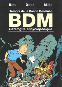 Trésors de la bande dessinée : BDM 2003-2004 : dictionnaire encyclopédique