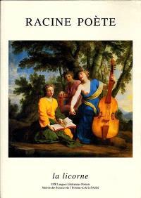 La Licorne. n° 50, Racine poète