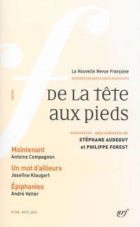 Nouvelle revue française. n° 608, De la tête aux pieds