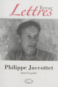 Revue Lettres. n° 1, Philippe Jaccottet : juste le poète
