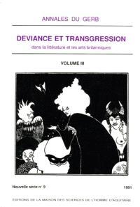 Annales du GERB, nouvelle série. n° 9, Déviance et transgression dans la littérature et les arts britanniques : colloque 1991