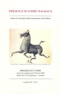 Présence d'André Malraux. n° 8-9, Malraux et l'Asie : journée d'étude du 4.02.2009 au Musée des arts asiatiques-Guimet