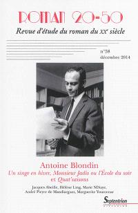 Roman 20-50. n° 58, Antoine Blondin : Un singe en hiver, Monsieur Jadis ou L'école du soir et Quat'saisons