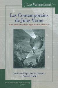 Lez Valenciennes. n° 40, Les contemporains de Jules Verne : aux frontières de la légitimation littéraire