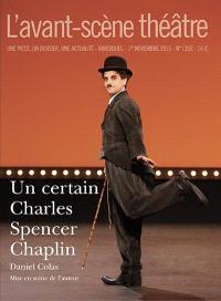 Avant-scène théâtre (L'). n° 1392, Un certain Charles Spencer Chaplin