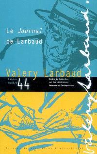 Cahiers des amis de Valery Larbaud. n° 44, Le journal de Larbaud