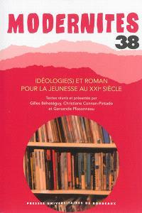 Modernités. n° 38, Idéologie(s) et roman pour la jeunesse au XXIe siècle