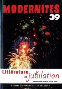 Modernités. n° 39, Littérature et jubilation