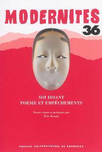 Modernités. n° 36, Soi-disant : poésie et empêchements
