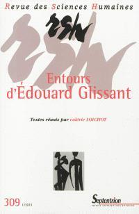 Revue des sciences humaines. n° 309, Entours d'Edouard Glissant