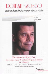 Roman 20-50. n° 57, Emmanuel Carrère : Un roman russe, D'autres vies que la mienne et Limonov