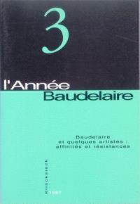 Année Baudelaire (L'). n° 3, Baudelaire et quelques artistes : affinités et résistances