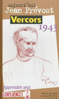 Aujourd'hui Jean Prévost. n° 14, Vercors 1943
