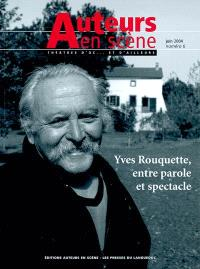 Auteurs en scène. n° 6, Yves Rouquette, entre parole et spectacle